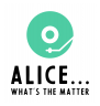 Alice... whats the matter